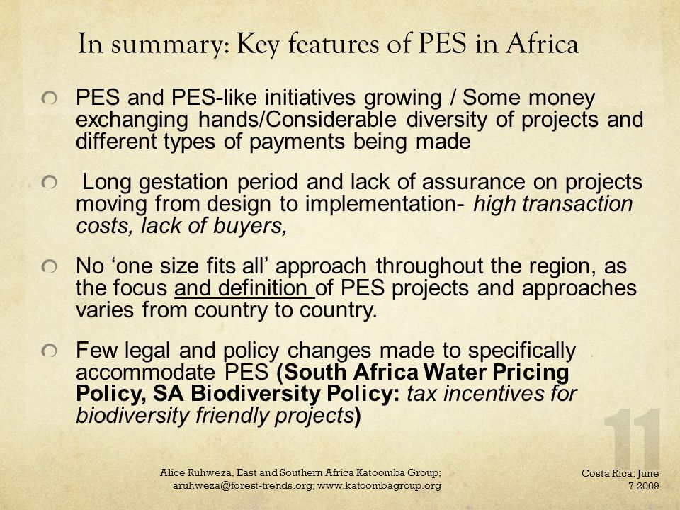 In summary: Key features of PES in Africa PES and PES-like initiatives growing / Some money exchanging hands/Considerable diversity of projects and di