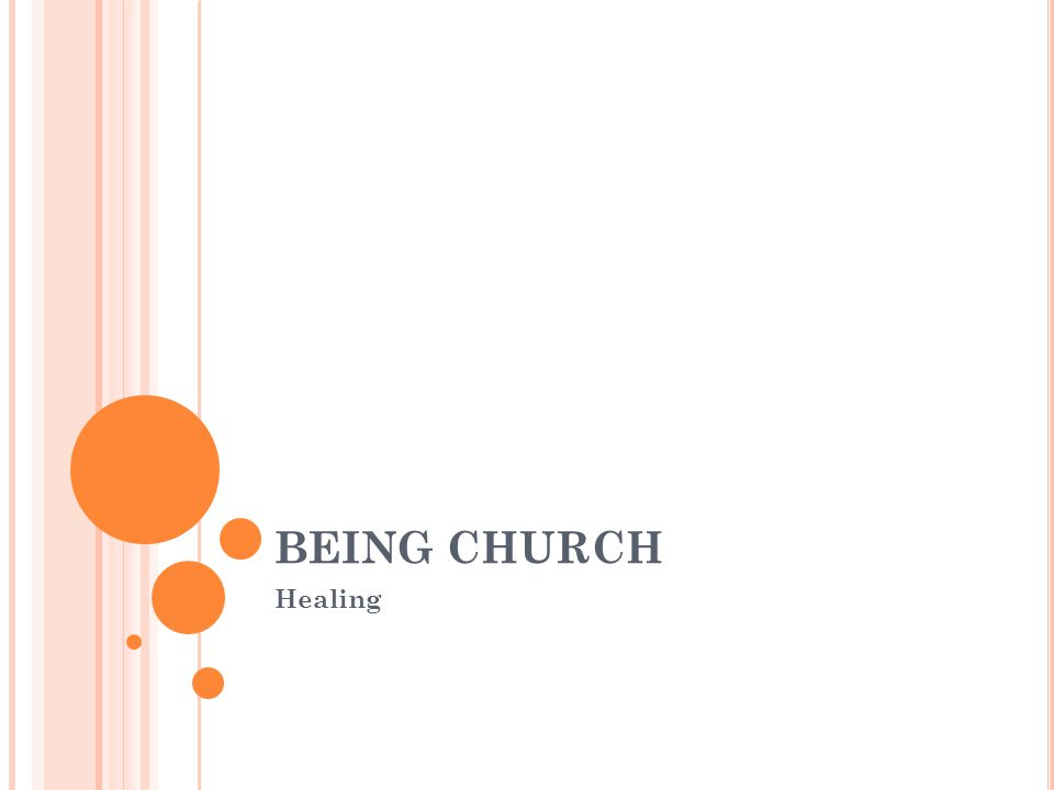 BEING CHURCH Healing