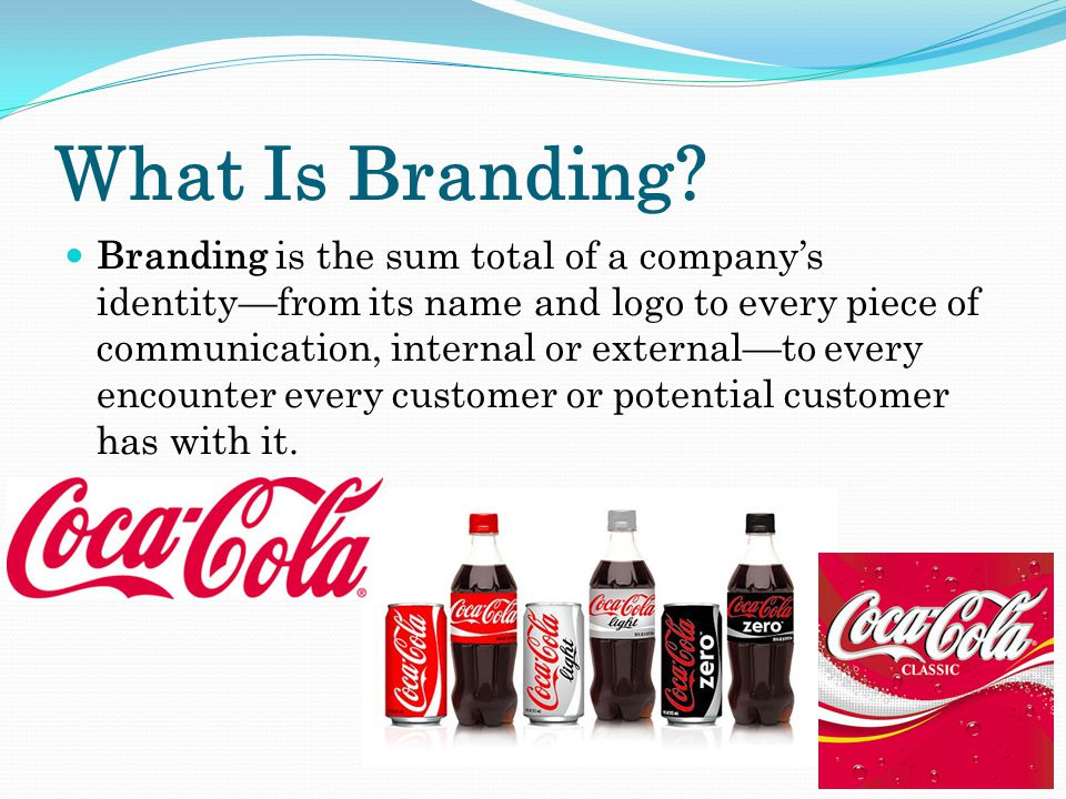 What Is Branding.Branding is critical to marketing.