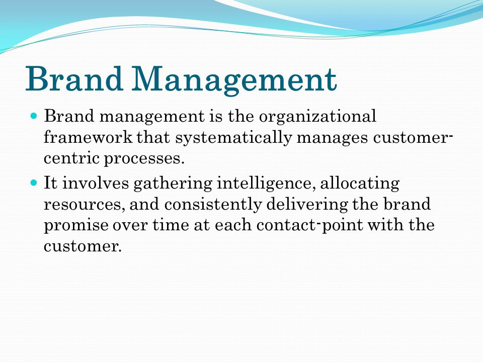 Brand Management Coca-Cola, for example, has become a cliché of brand management.