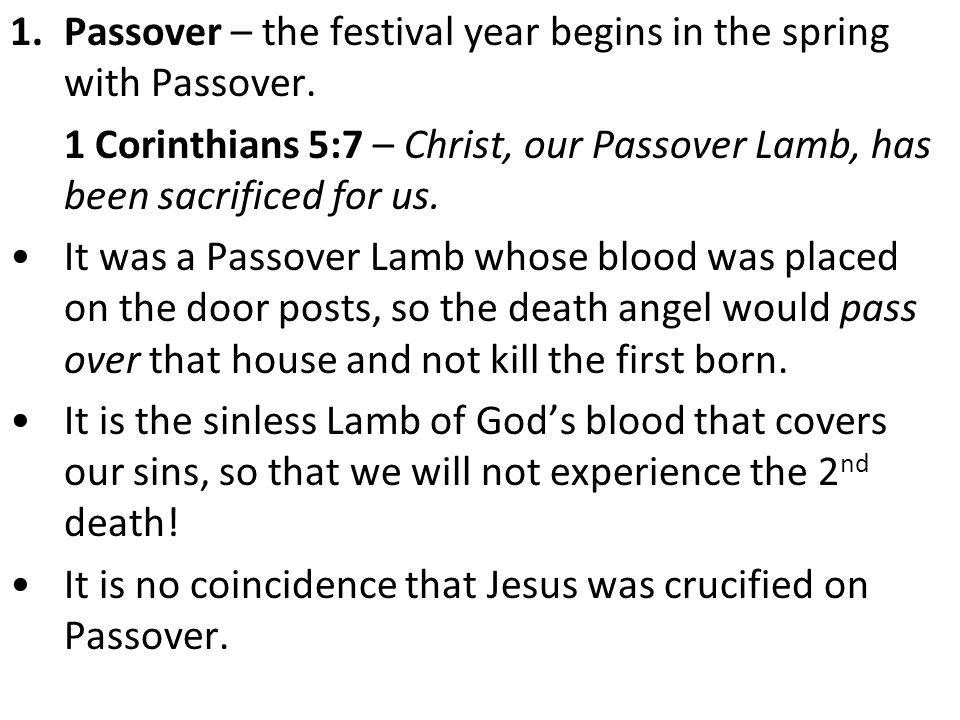 1.Passover – the festival year begins in the spring with Passover.