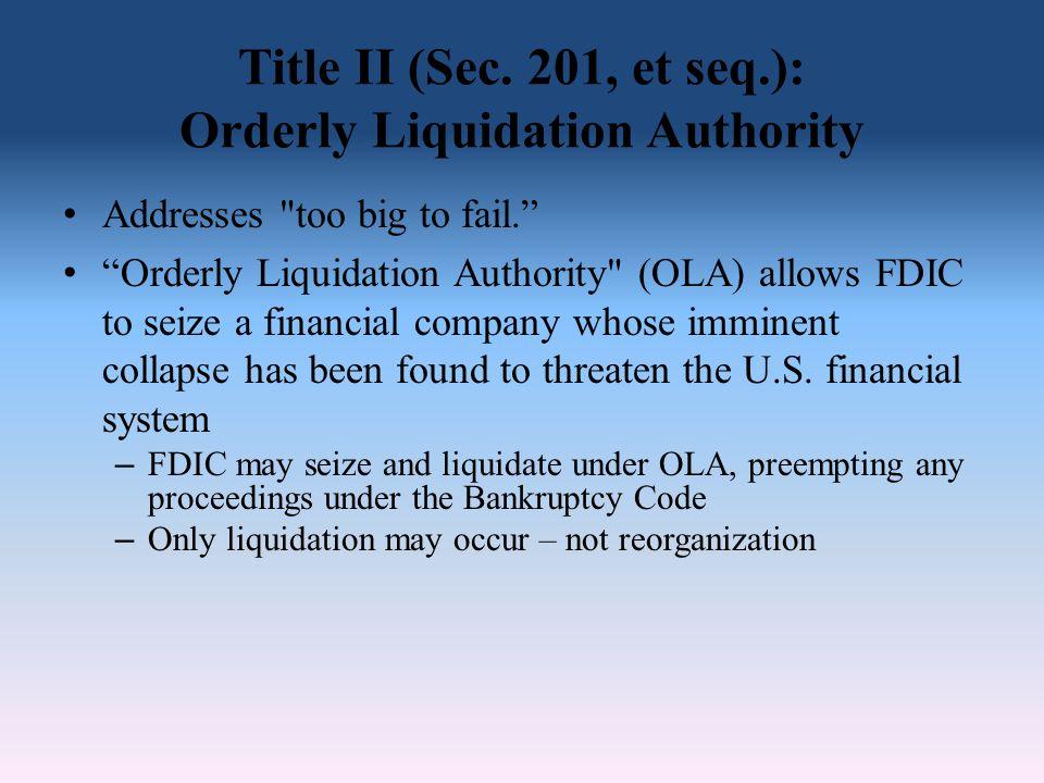 Title II (Sec. 201, et seq.): Orderly Liquidation Authority Addresses