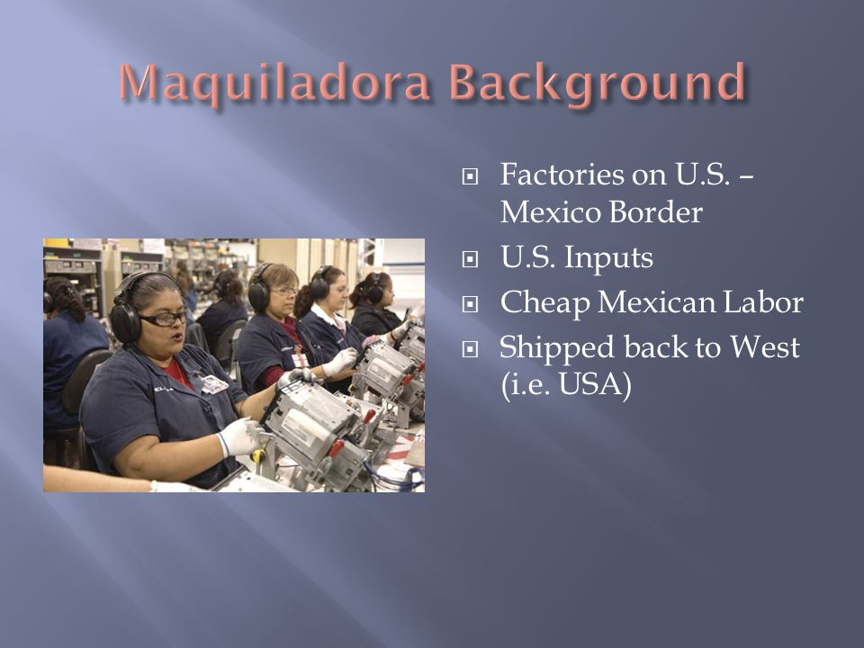  Factories on U.S. – Mexico Border  U.S.