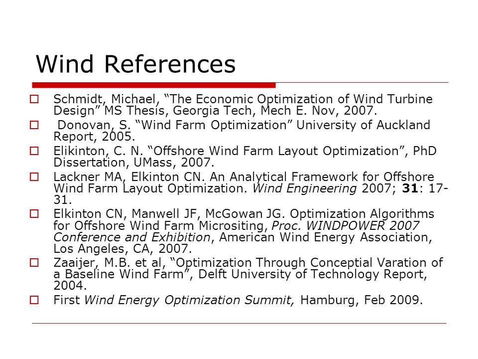 Wind References  Schmidt, Michael, The Economic Optimization of Wind Turbine Design MS Thesis, Georgia Tech, Mech E.