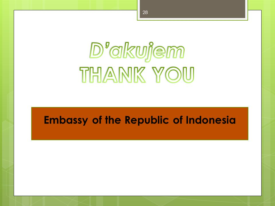 28 Embassy of the Republic of Indonesia