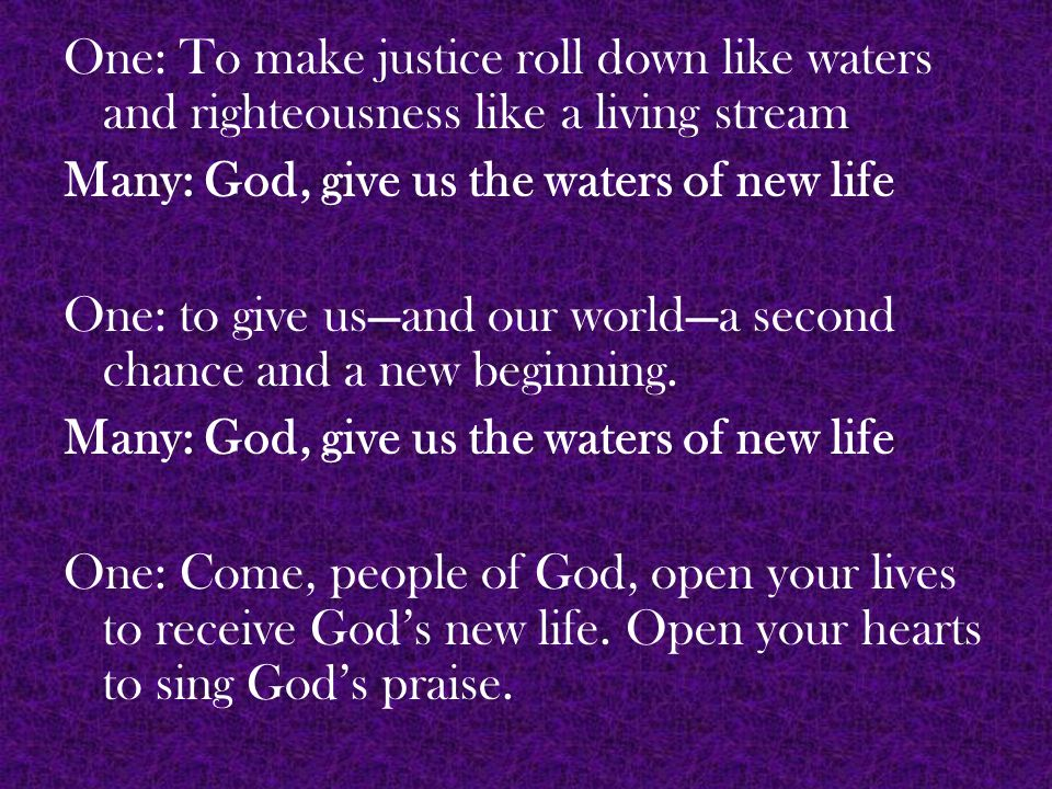 Sending Forth and Benediction from Ecumenical Water Network One: Go now from this service of worship to the service of God's people near and far, marked by the water of your baptism and refreshed by the living water that Jesus offers us… And as you go, may the blessings of the God of life, the Christ of love, and then Spirit of grace be upon you this day and forevermore.