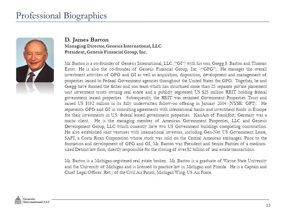 15 D. James Barton Managing Director, Genesis International, LLC President, Genesis Financial Group, Inc. Mr. Barton is a co-founder of Genesis Intern