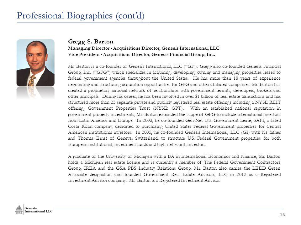 16 Gregg S. Barton Managing Director - Acquisitions Director, Genesis International, LLC Vice President - Acquisitions Director, Genesis Financial Gro