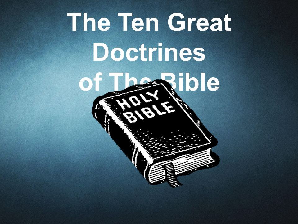 The Ten Great Doctrines of The Bible