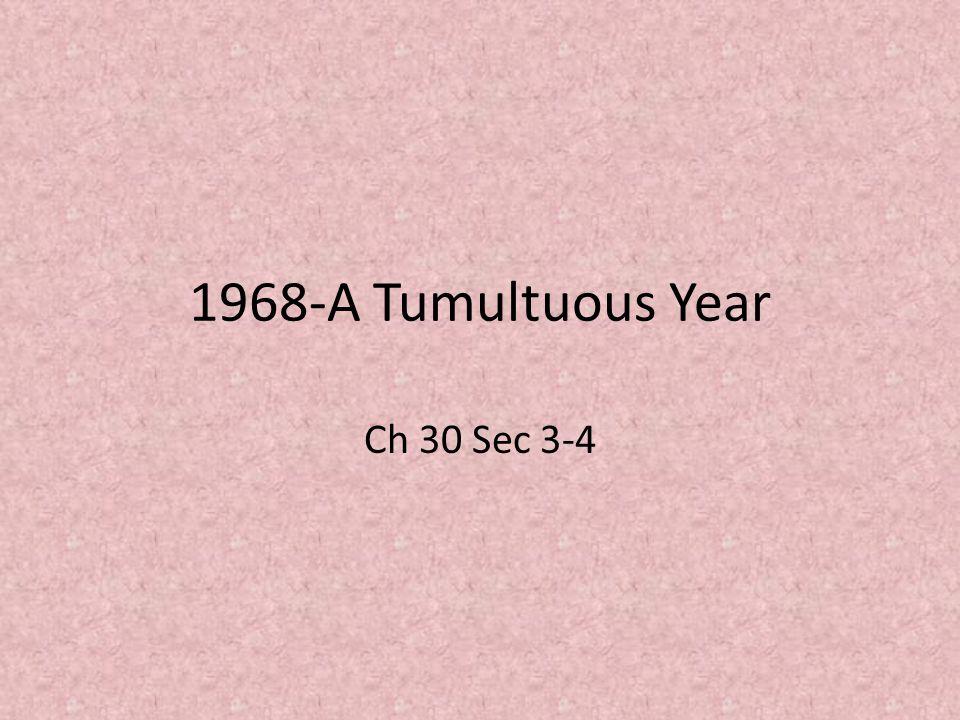 1968-A Tumultuous Year Ch 30 Sec 3-4