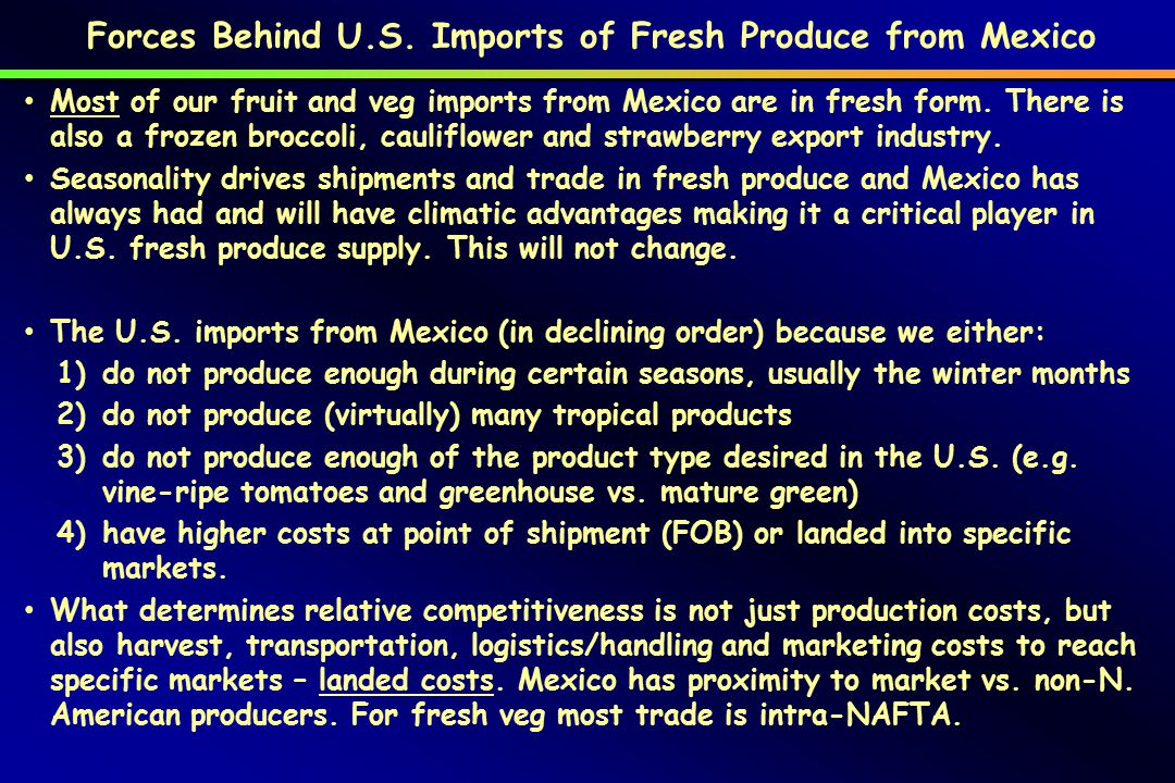 US Fresh Produce Trade, $Million, 1994-2010 Source: http://www.fas.usda.gov/gats; BICO-10http://www.fas.usda.gov/gats 12.3 6.1 $6 billion in 2010 imports from Mexico