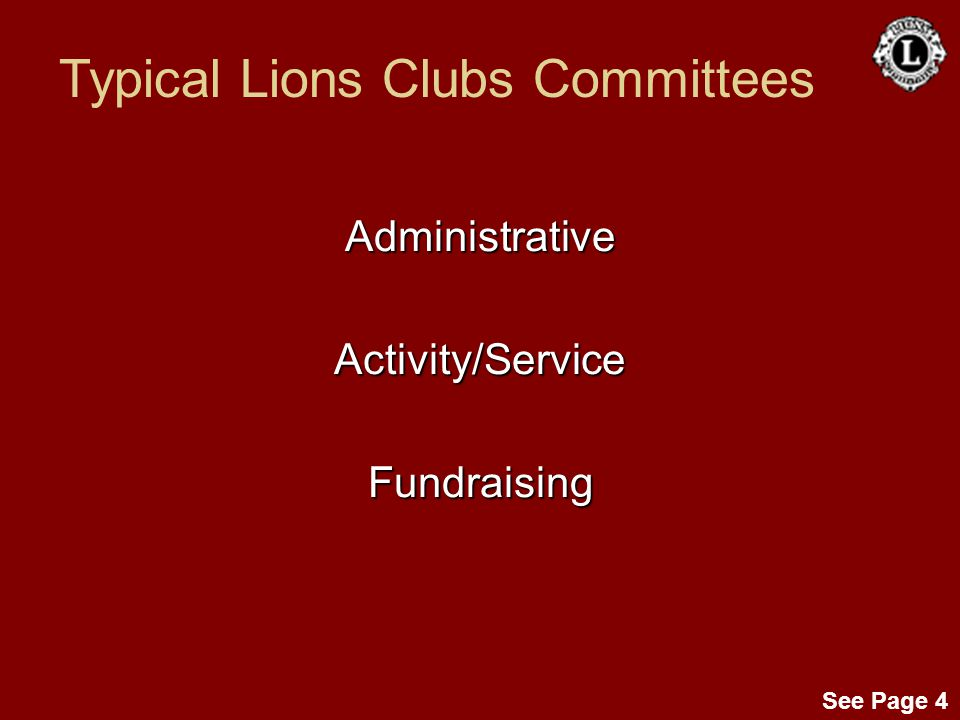 See Page 4 AdministrativeActivity/ServiceFundraising Typical Lions Clubs Committees
