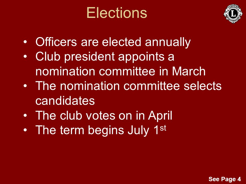 See Page 4 Elections Officers are elected annually Club president appoints a nomination committee in March The nomination committee selects candidates