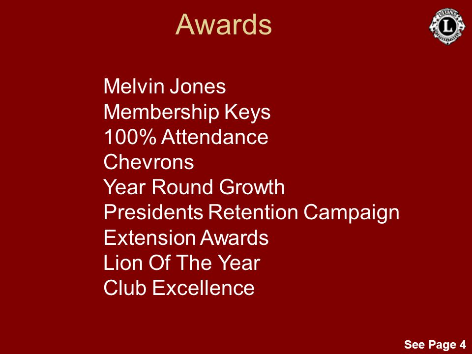 See Page 4 Awards Melvin Jones Membership Keys 100% Attendance Chevrons Year Round Growth Presidents Retention Campaign Extension Awards Lion Of The Y
