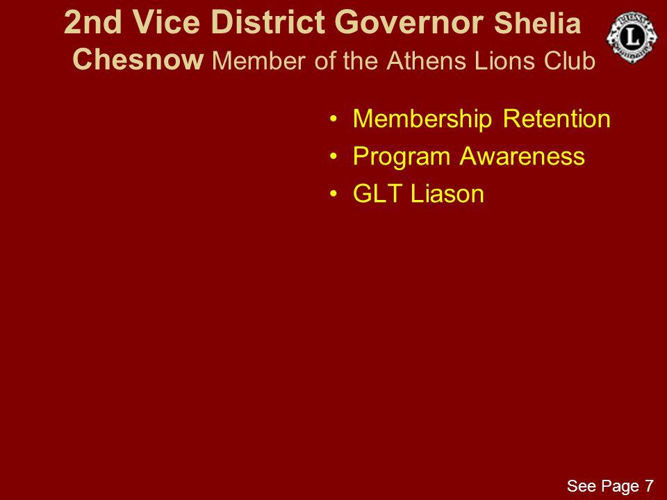 2nd Vice District Governor Shelia Chesnow Member of the Athens Lions Club Membership Retention Program Awareness GLT Liason See Page 7