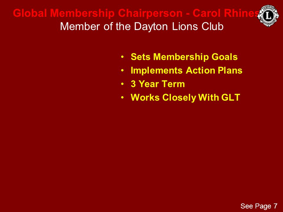 Global Membership Chairperson - Carol Rhines Member of the Dayton Lions Club Sets Membership Goals Implements Action Plans 3 Year Term Works Closely W