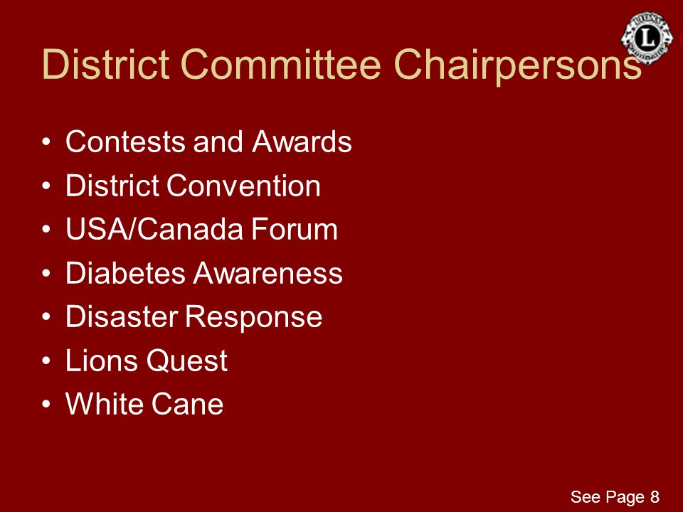 District Committee Chairpersons Contests and Awards District Convention USA/Canada Forum Diabetes Awareness Disaster Response Lions Quest White Cane S