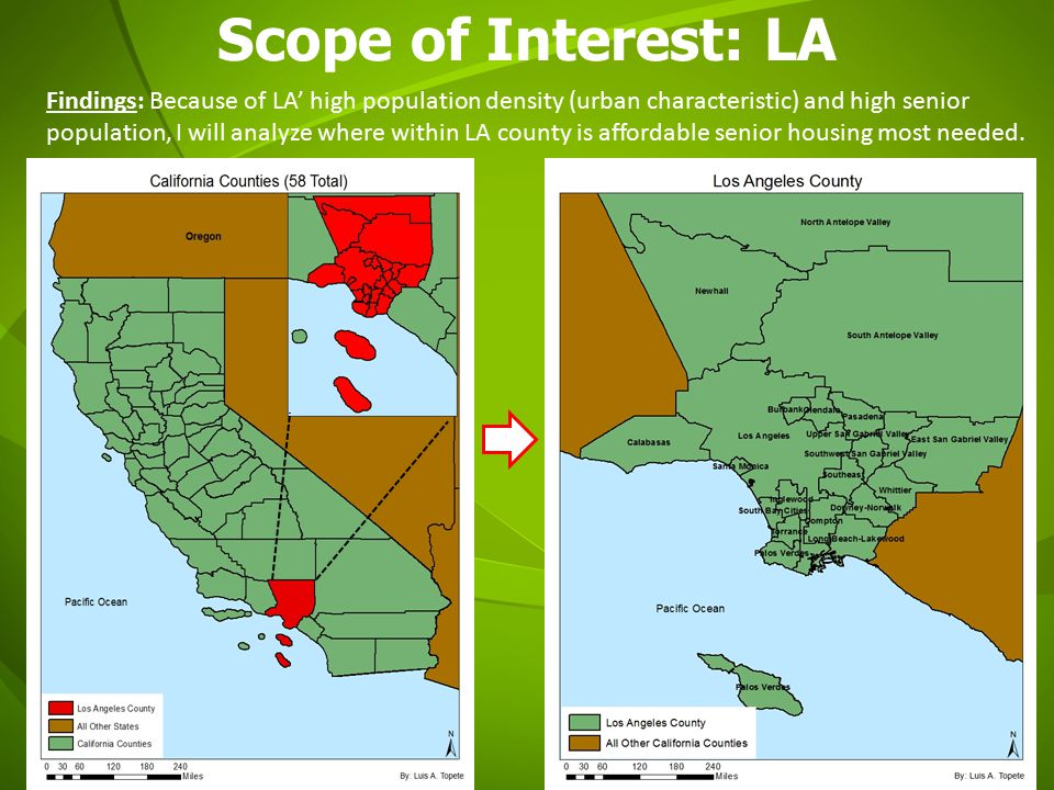 Scope of Interest: LA Findings: Because of LA' high population density (urban characteristic) and high senior population, I will analyze where within LA county is affordable senior housing most needed.