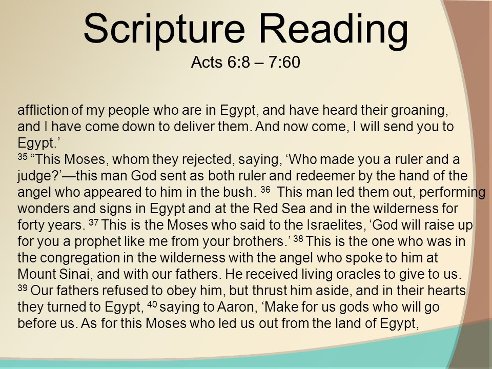 affliction of my people who are in Egypt, and have heard their groaning, and I have come down to deliver them.