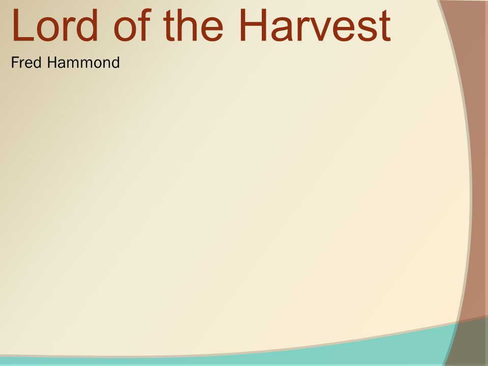 Lord of the Harvest Fred Hammond