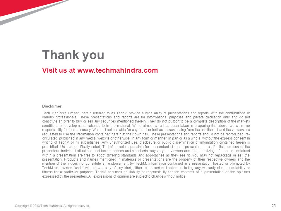 25 Copyright © 2013 Tech Mahindra. All rights reserved.