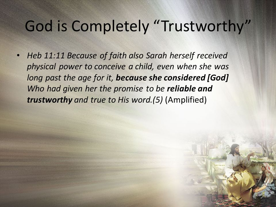 Why this Emphasis on God being Worthy of Trust.