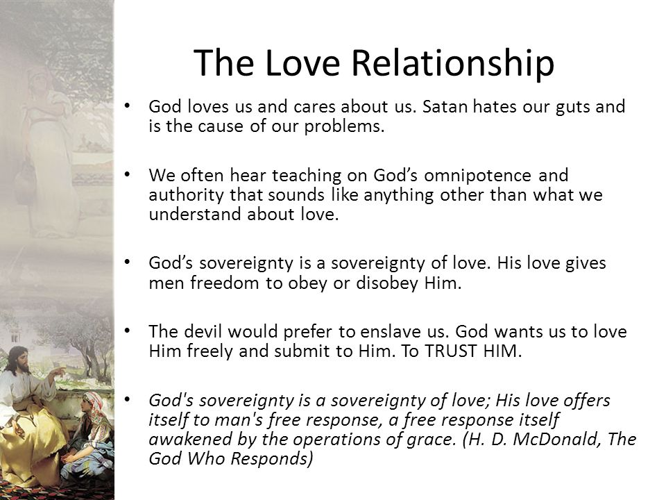 The Love Relationship God s sovereignty is the sovereignty of fatherhood, which is another way of saying that it is the sovereignty of love.