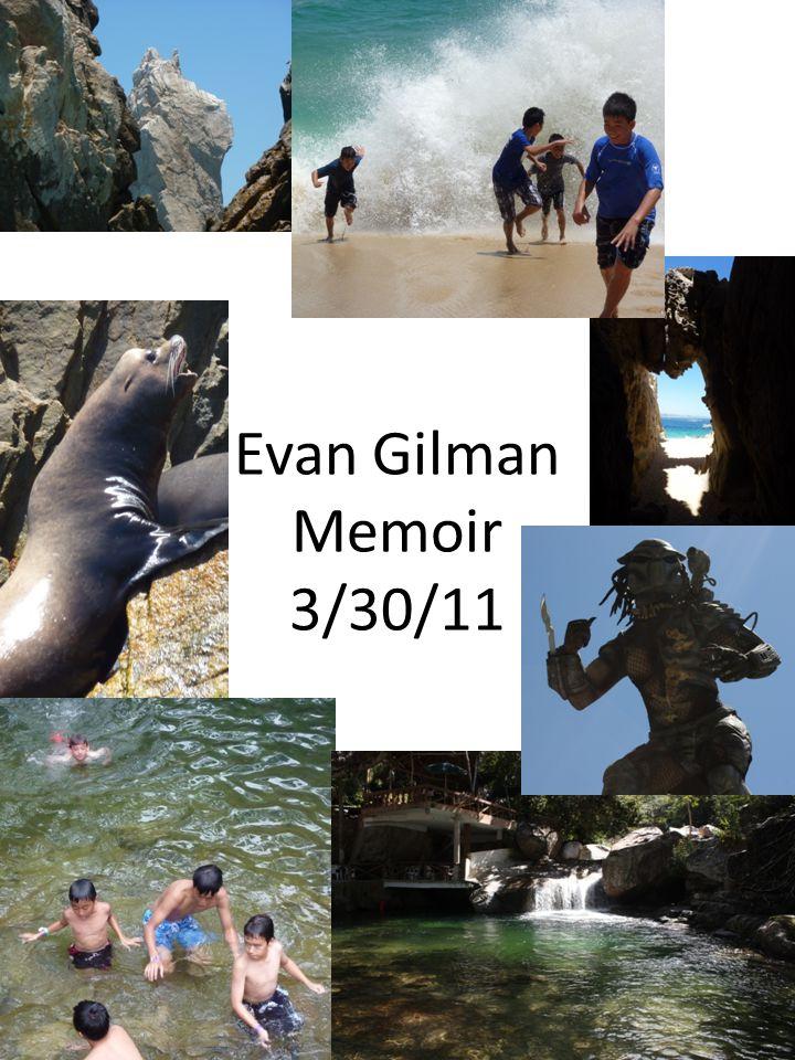 Evan Gilman Memoir 3/30/11