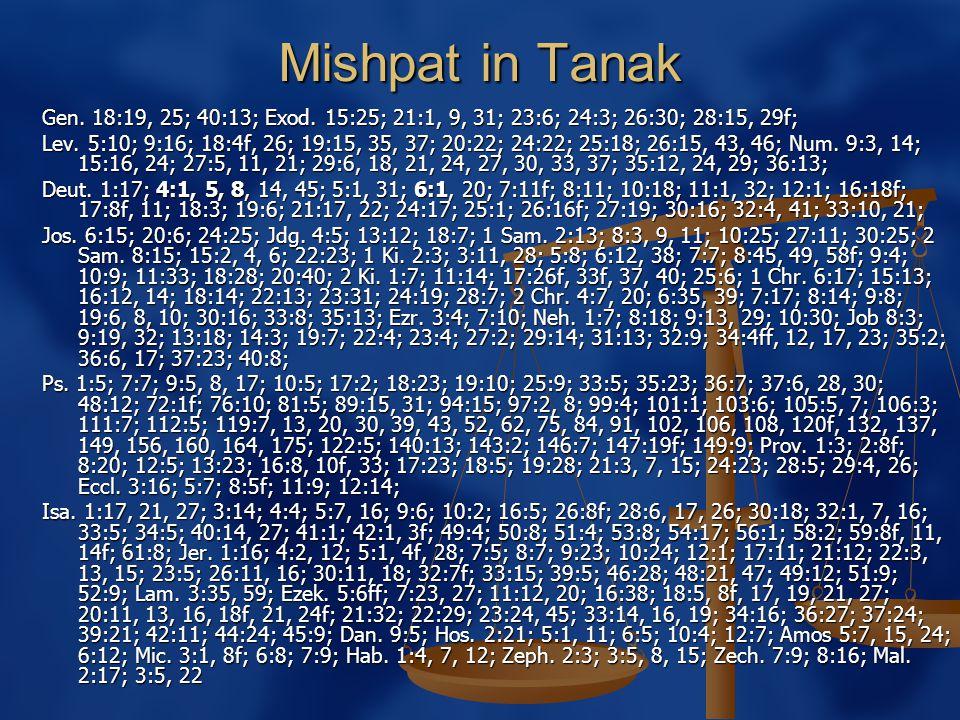 Mishpat in Tanak Gen. 18:19, 25; 40:13; Exod.