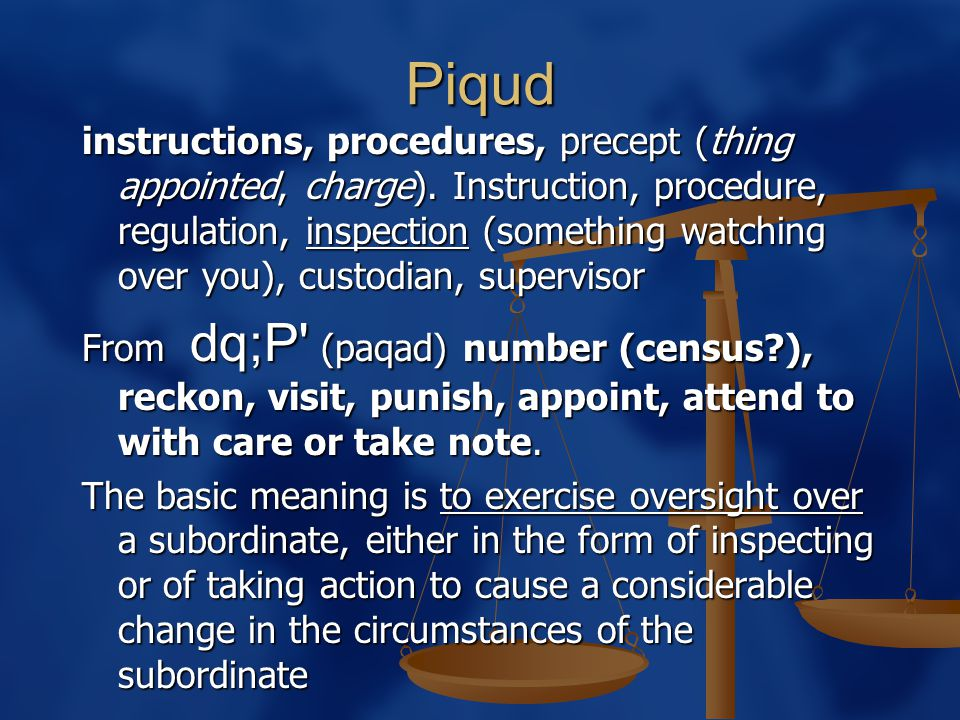 Piqud instructions, procedures, precept (thing appointed, charge). Instruction, procedure, regulation, inspection (something watching over you), custo