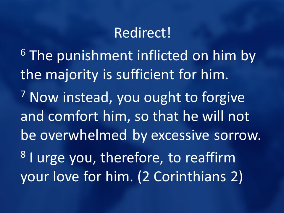 Redirect. 6 The punishment inflicted on him by the majority is sufficient for him.