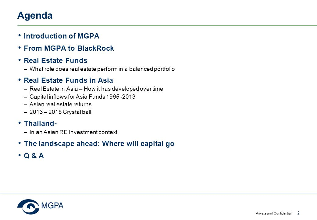 Agenda Introduction of MGPA From MGPA to BlackRock Real Estate Funds –What role does real estate perform in a balanced portfolio Real Estate Funds in