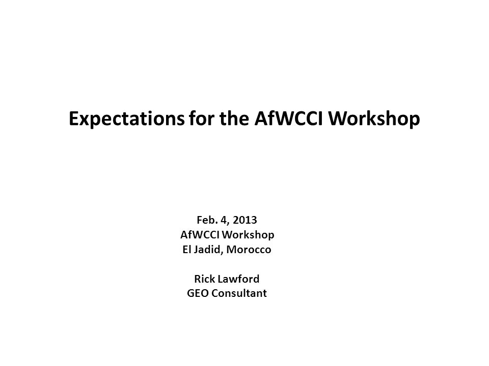 Expectations for the AfWCCI Workshop Feb.