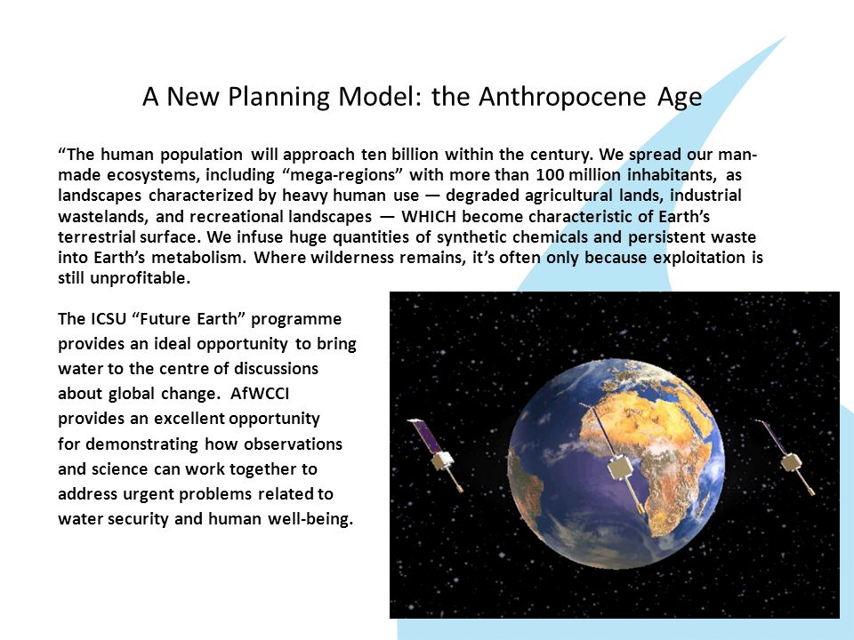 A New Planning Model: the Anthropocene Age The human population will approach ten billion within the century.