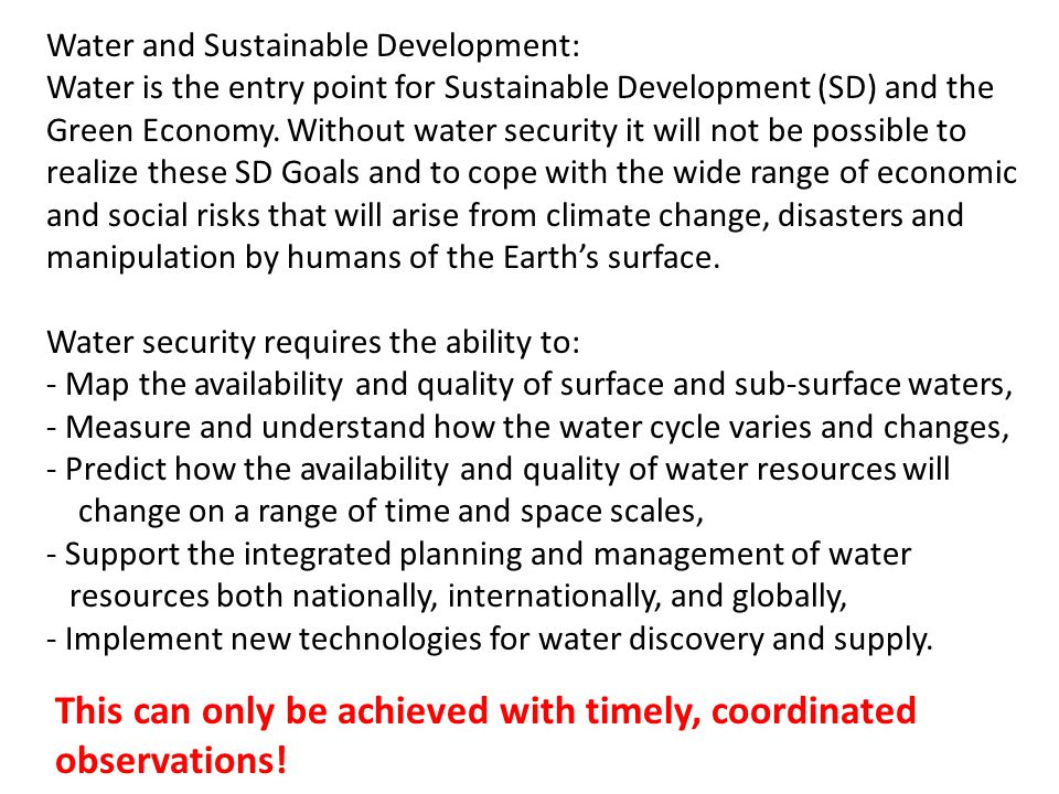 Water and Sustainable Development: Water is the entry point for Sustainable Development (SD) and the Green Economy.