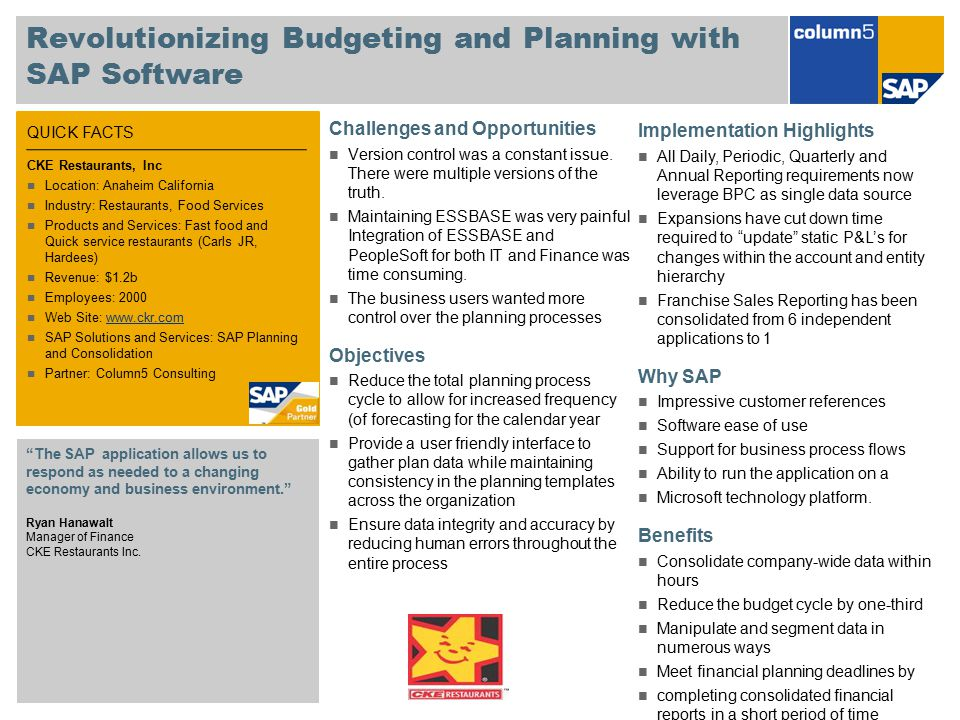 QUICK FACTS Revolutionizing Budgeting and Planning with SAP Software Challenges and Opportunities Version control was a constant issue. There were mul