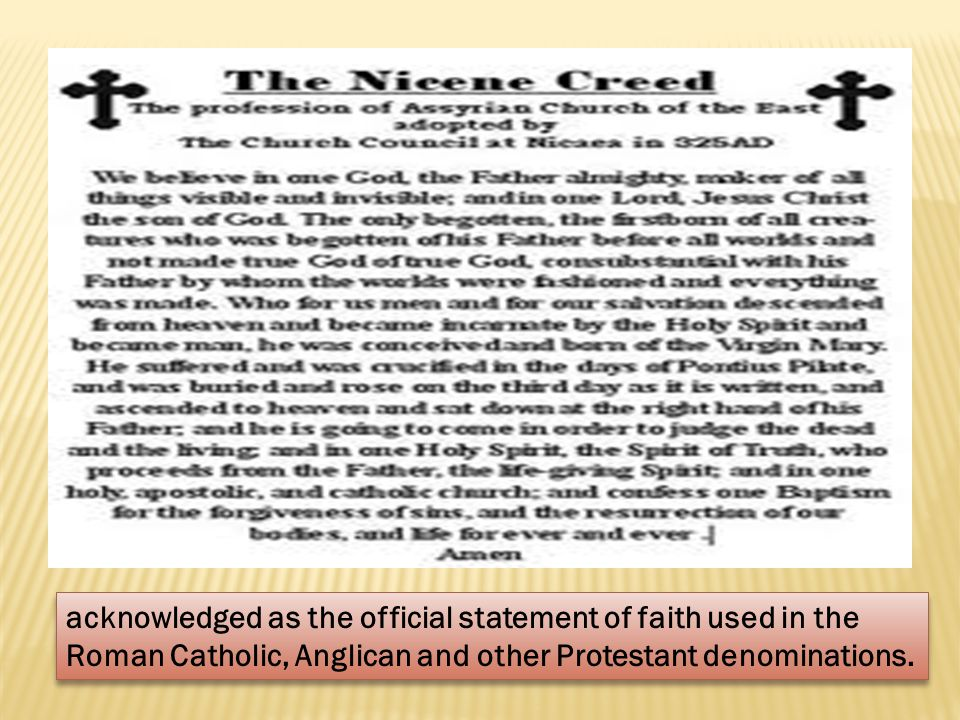 acknowledged as the official statement of faith used in the Roman Catholic, Anglican and other Protestant denominations.