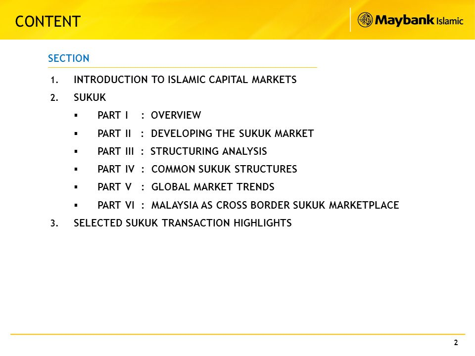 2 CONTENT SECTION 1. INTRODUCTION TO ISLAMIC CAPITAL MARKETS 2. SUKUK  PART I : OVERVIEW  PART II : DEVELOPING THE SUKUK MARKET  PART III : STRUCTU
