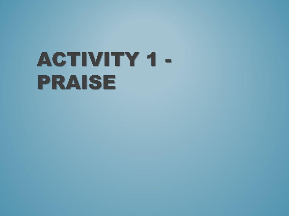 ACTIVITY 1 - PRAISE