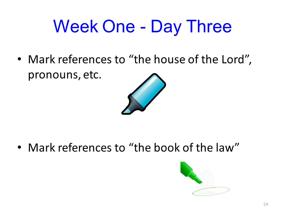 Week One - Day Three Mark references to the house of the Lord , pronouns, etc.