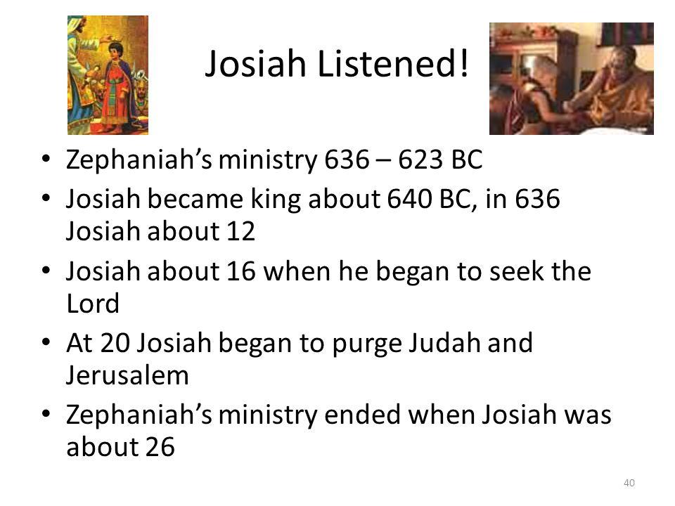 Josiah Listened.