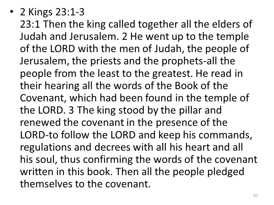 2 Kings 23:1-3 23:1 Then the king called together all the elders of Judah and Jerusalem.