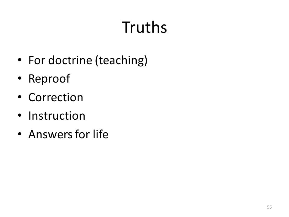 Truths For doctrine (teaching) Reproof Correction Instruction Answers for life 56