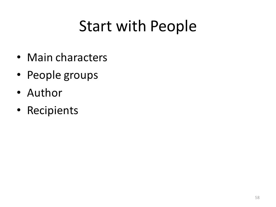 Start with People Main characters People groups Author Recipients 58