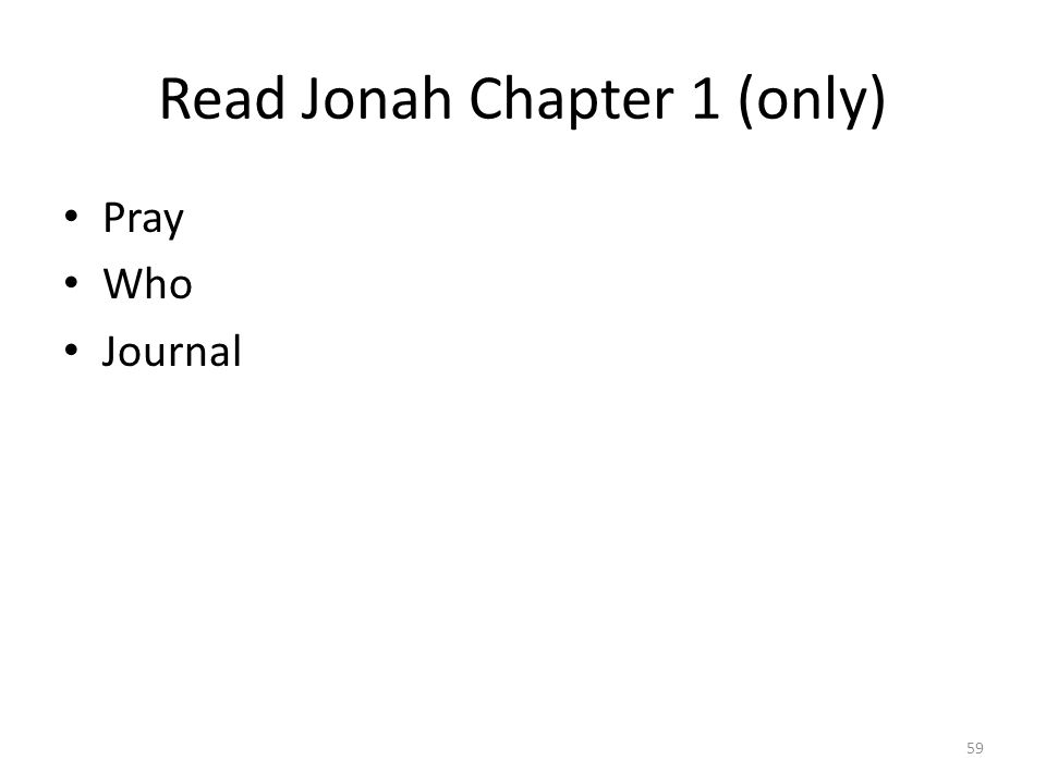 Read Jonah Chapter 1 (only) Pray Who Journal 59