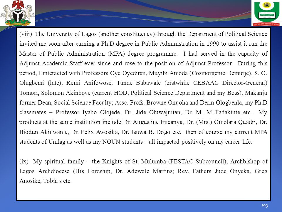 (viii) The University of Lagos (another constituency) through the Department of Political Science invited me soon after earning a Ph.D degree in Publi