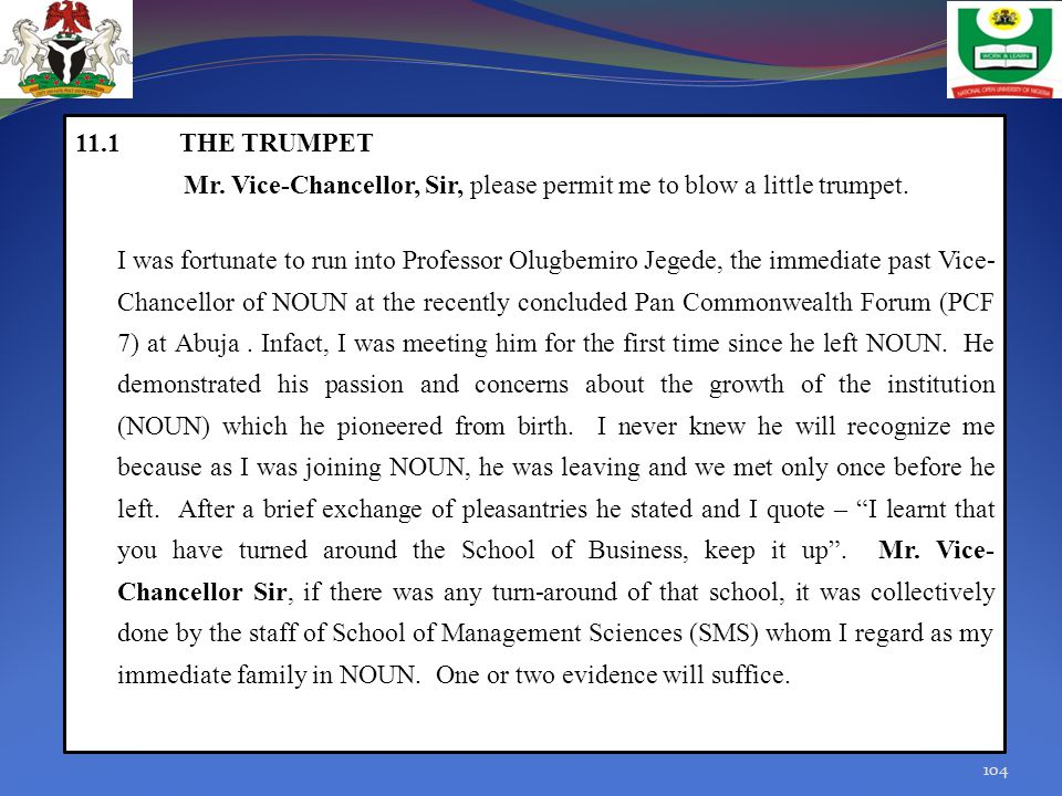 11.1 THE TRUMPET Mr. Vice-Chancellor, Sir, please permit me to blow a little trumpet. I was fortunate to run into Professor Olugbemiro Jegede, the imm