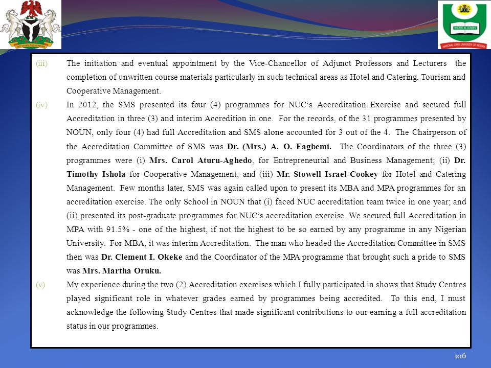 (iii) The initiation and eventual appointment by the Vice-Chancellor of Adjunct Professors and Lecturers the completion of unwritten course materials