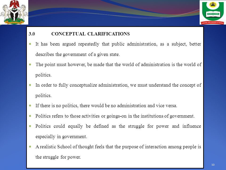 3.0 CONCEPTUAL CLARIFICATIONS It has been argued repeatedly that public administration, as a subject, better describes the government of a given state