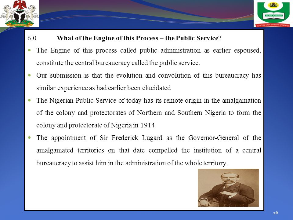 6.0What of the Engine of this Process – the Public Service? The Engine of this process called public administration as earlier espoused, constitute th
